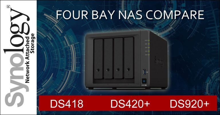 4 Bay NAS Enclosures?<br>Synology DiskStation DS418 vs DS420+ vs DS920+